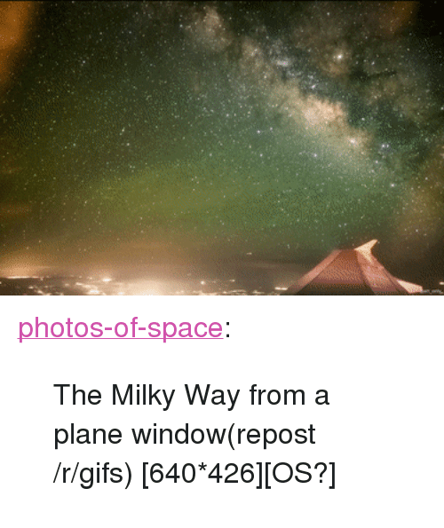 P A Href Httpsphotos Of Spacetumblrcompost162291196896the Milky
