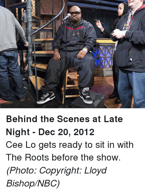 Strong, Nbc, and The Roots: <p><strong>Behind the Scenes at Late Night - Dec 20, 2012</strong></p> <p>Cee Lo gets ready to sit in with The Roots before the show.</p> <p><em>(Photo: Copyright: Lloyd Bishop/NBC)</em></p>