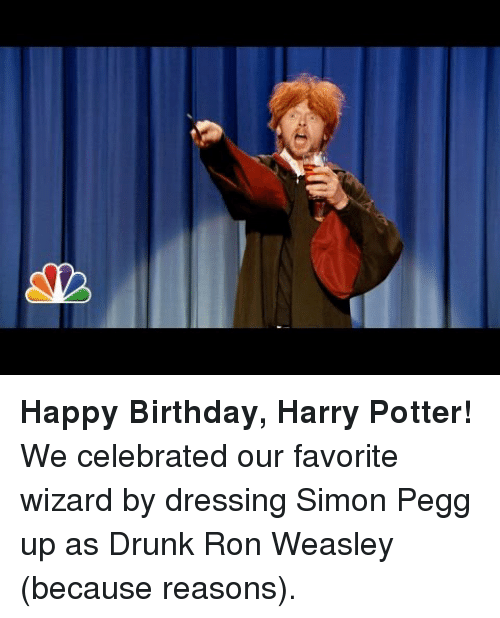 Birthday, Drunk, and Harry Potter: <p><strong>Happy Birthday, Harry Potter!</strong></p> <p>We celebrated our favorite wizard by dressing Simon Pegg up as Drunk Ron Weasley (because reasons). </p>