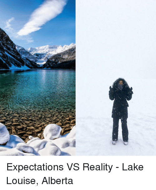 Reality, Lake Louise, and  Expectations vs Reality: <p>Expectations VS Reality - Lake Louise, Alberta</p>