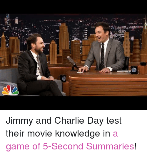 """Charlie, Target, and youtube.com: <p>Jimmy and Charlie Day test their movie knowledge in <a href=""""https://www.youtube.com/watch?v=aWycaYXgqYg"""" target=""""_blank"""">a game of 5-Second Summaries</a>!</p>"""