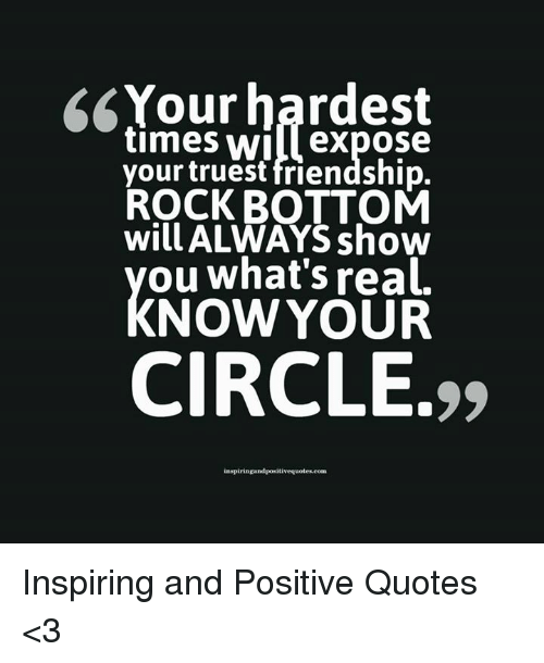Your Hardest Times Wilexpose Your Truest Friendship ROCK BOTTOM Will Enchanting Inspirational Quotes About Friendship