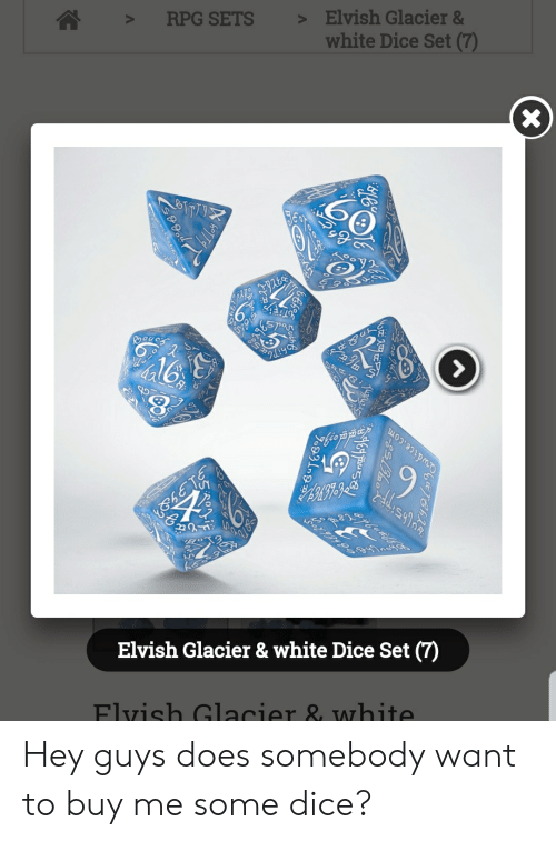 Dice, White, and Rpg: > RPG SETS > Elvish Glacier &  white Dice Set (7)  8  ปไ  Elvish Glacier & white Dice Set (7)  Flvish Glacier & white Hey guys does somebody want to buy me some dice?