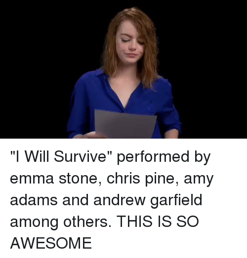 "Chris Pine, Funny, and Emma Stone: Δ少 ""I Will Survive"" performed by emma stone, chris pine, amy adams and andrew garfield among others. THIS IS SO AWESOME"