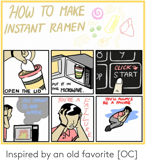 Click, Ramen, and How To: ΤΟ ΑΚΕ  TO MAKE  HOW TO  G  INSTANT RAMEN  CLICK  START  PP  PUT IT IN  THE MICROWAVE.  OPEN THE LID  YOUL ALWAY S  BE A FAILURE  YOU'RE A  YOU FORGOT  TO ADD  WATER  ODSS8 Inspired by an old favorite [OC]