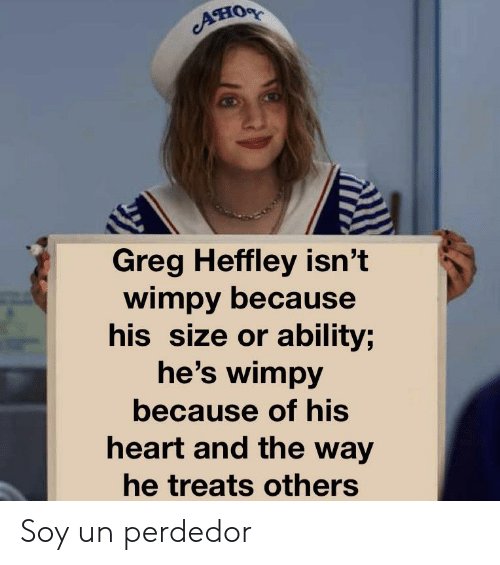 Ano Greg Heffley Isn T Wimpy Because His Size Or Ability He S Wimpy Because Of His Heart And The Way He Treats Others Soy Un Perdedor Reddit Meme On Me Me