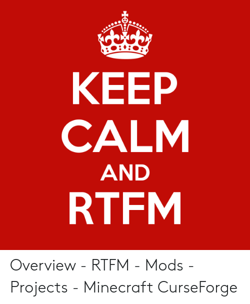 КЕЕР CALM AND RTFM Overview - RTFM - Mods - Projects