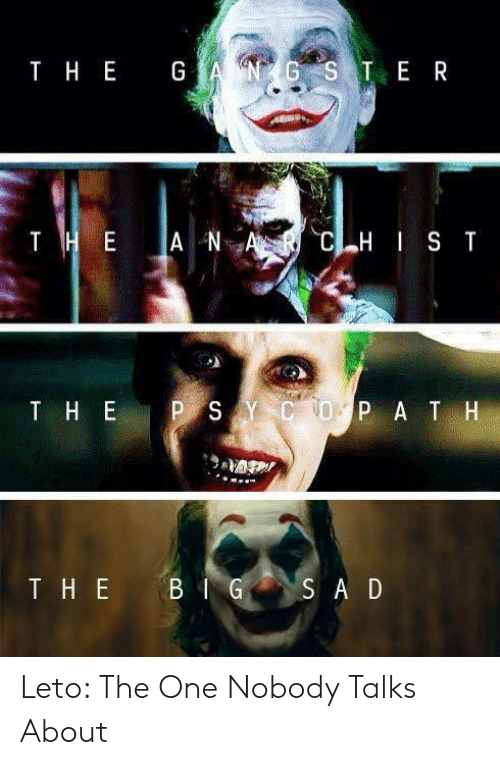 Sad, One, and Leto: тнЕ GA  ВSTE R  Т НЕ А NA  C-н Т ST  PSYCО РАТН  THE  В G  THE  SAD Leto: The One Nobody Talks About