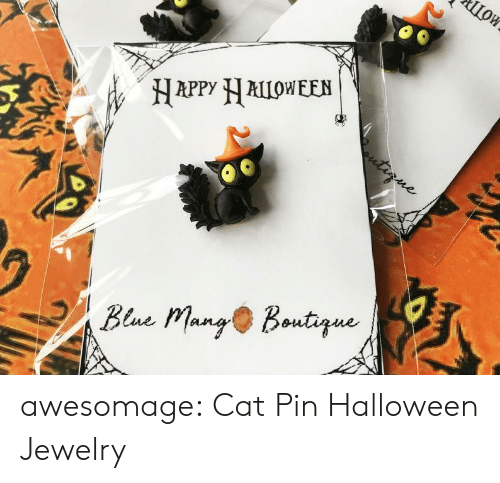 Halloween, Tumblr, and Blog: ШОК  Цои  HAPPY ALLOWEEN  tirne  Bene Mang Boutque awesomage:  Cat Pin Halloween Jewelry