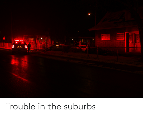 Suburbs,  Trouble, and The: के  41035 18 Trouble in the suburbs