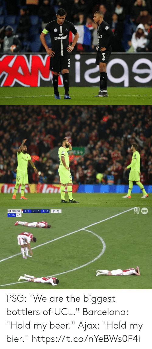 "Barcelona, Beer, and Memes: เรี  5  e9tsiimi  im3   B R  LIVE  (3-3)  90:00  5:16  +5 PSG: ""We are the biggest bottlers of UCL.""  Barcelona: ""Hold my beer.""  Ajax: ""Hold my bier."" https://t.co/nYeBWs0F4i"