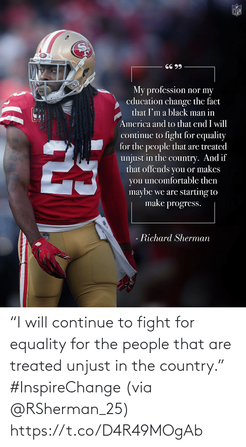 """Memes, Fight, and 🤖: """"I will continue to fight for equality for the people that are treated unjust in the country."""" #InspireChange (via @RSherman_25) https://t.co/D4R49MOgAb"""