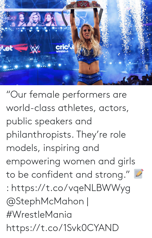 """Girls, Memes, and Wrestlemania: """"Our female performers are world-class athletes, actors, public speakers and philanthropists. They're role models, inspiring and empowering women and girls to be confident and strong.""""  📝: https://t.co/vqeNLBWWyg  @StephMcMahon   #WrestleMania https://t.co/1Svk0CYAND"""