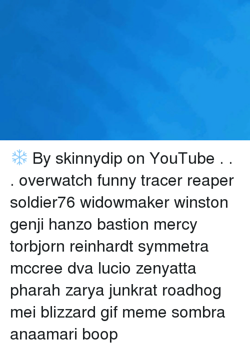 By Skinnydip On Youtube Overwatch Funny Tracer Reaper Soldier76