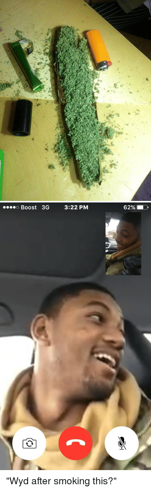 """Boost, Hood, and W-2: 。。。W:-2 ,分,   Boost 3G  3:22 PM  62% """"Wyd after smoking this?"""""""