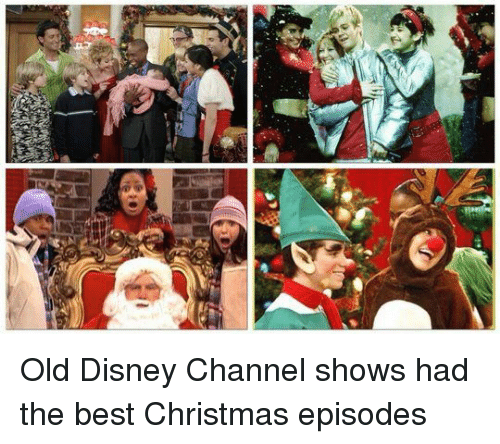 disney disney channel and girl memes old disney channel shows had old disney channel shows had the best christmas episodes - Best Christmas Episodes