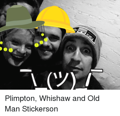 Memes, Old Man, and 🤖: ツ Plimpton, Whishaw and Old Man Stickerson