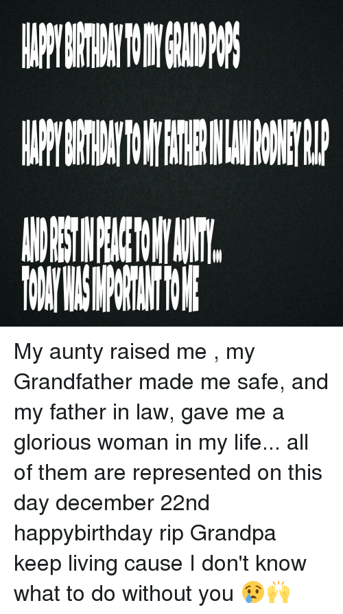 ー My Aunty Raised Me My Grandfather Made Me Safe And My Father In