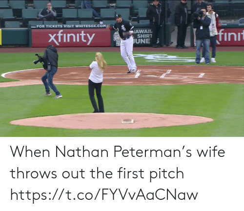 Sports, Wife, and Com: ーFOR TICKETS VISIT WHITESOX.COM!  xfinityAWA  fin  SHIRT  UNE When Nathan Peterman's wife throws out the first pitch https://t.co/FYVvAaCNaw