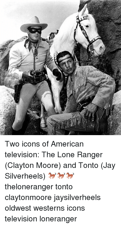 %E5%B0%BC two icons of american television the lone ranger clayton 14793152 ✅ 25 best memes about lone ranger lone ranger memes,The Lone Ranger Meme