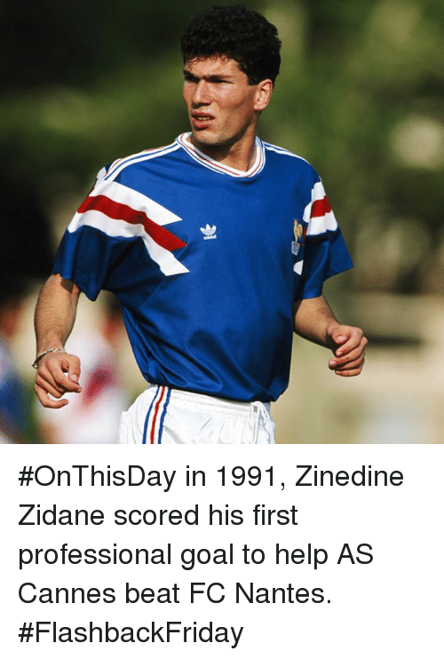 Memes, Zinedine Zidane, and 🤖: 岦 #OnThisDay in 1991, Zinedine Zidane scored his first professional goal to help AS Cannes beat FC Nantes. #FlashbackFriday