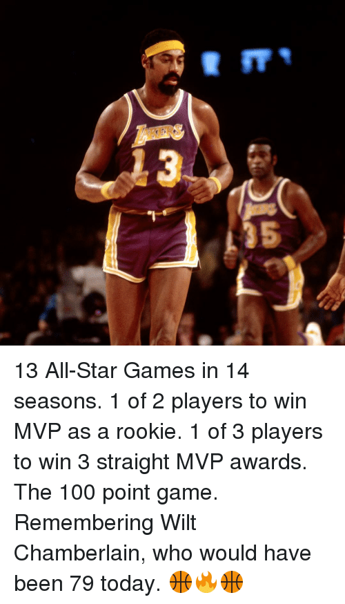 All Star, Sports, and Game: 廻rrq 13 All-Star Games in 14 seasons. 1 of 2 players to win MVP as a rookie. 1 of 3 players to win 3 straight MVP awards. The 100 point game. Remembering Wilt Chamberlain, who would have been 79 today. 🏀🔥🏀