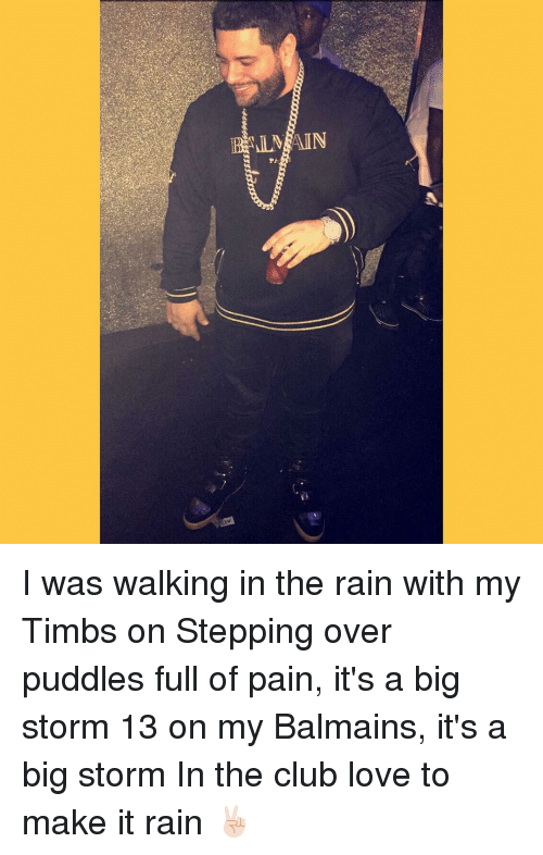 Walking in the rain with my timbs on