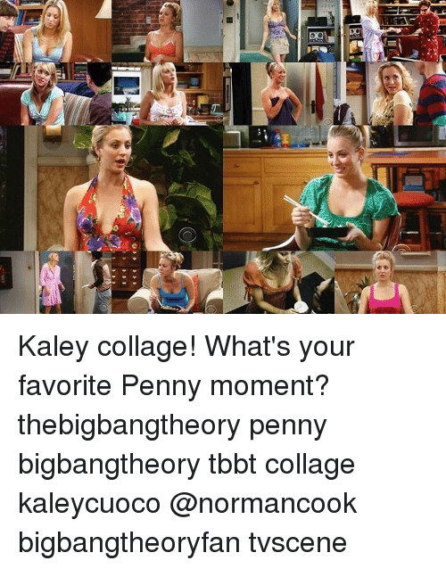 Memes, Collage, and 🤖: 日  da Kaley collage! What's your favorite Penny moment? thebigbangtheory penny bigbangtheory tbbt collage kaleycuoco @normancook bigbangtheoryfan tvscene