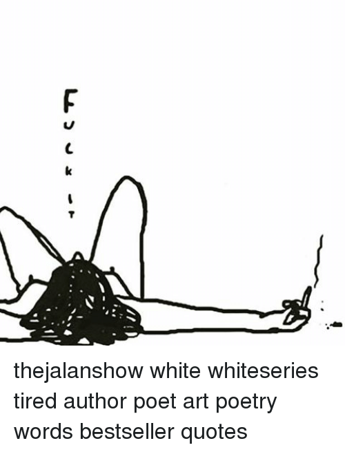 會丶***』 Thejalanshow White Whiteseries Tired Author Poet Art