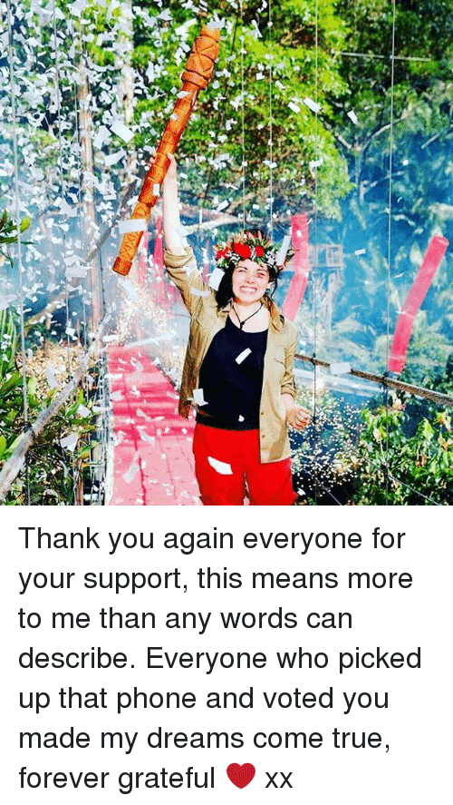 Memes, 🤖, and You Again: 菁 Thank you again everyone for your support, this means more to me than any words can describe. Everyone who picked up that phone and voted you made my dreams come true, forever grateful ❤️️ xx