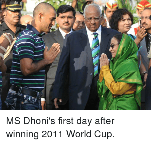 Memes, 🤖, and Dhoni: 診 MS Dhoni's first day after winning 2011 World Cup.