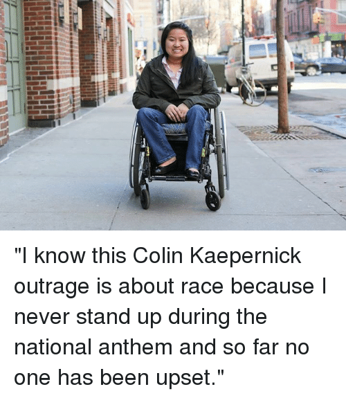 """Colin Kaepernick, Dank, and National Anthem: 겔  占 """"I know this Colin Kaepernick outrage is about race because I never stand up during the national anthem and so far no one has been upset."""""""