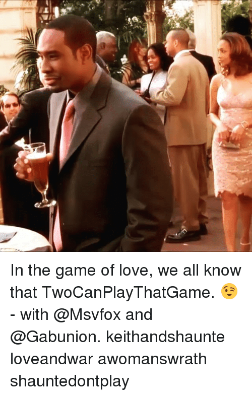Love, Memes, and The Game: 국彌, cli In the game of love, we all know that TwoCanPlayThatGame. 😉 - with @Msvfox and @Gabunion. keithandshaunte loveandwar awomanswrath shauntedontplay