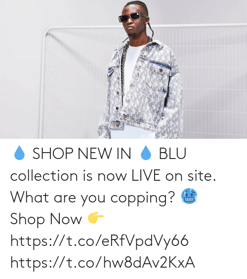 Memes, Live, and 🤖: 💧 SHOP NEW IN 💧  BLU collection is now LIVE on site. What are you copping? 🥶  Shop Now 👉 https://t.co/eRfVpdVy66 https://t.co/hw8dAv2KxA