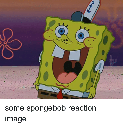 25+ Best Memes About Spongebob Reaction Images