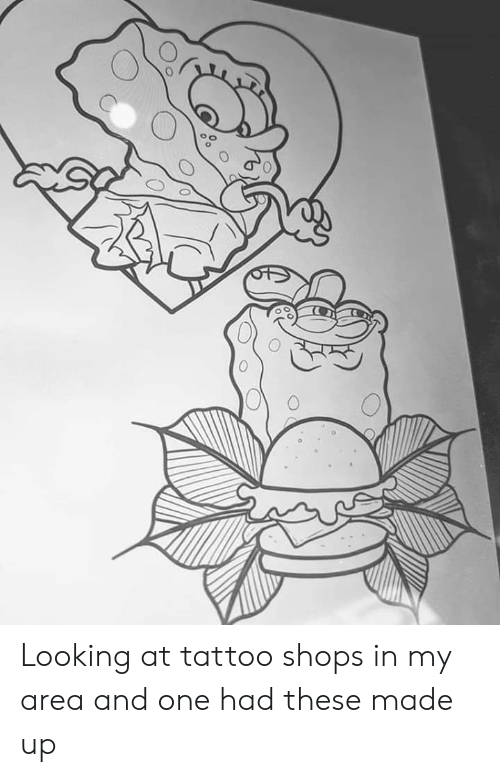 0 0 0 0 Looking at Tattoo Shops in My Area and One Had These Made Up ...