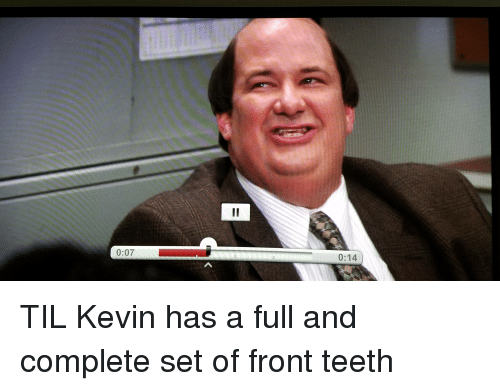 The Office Teeth And Til 0 07 14 Kevin