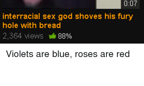 Roses are red violets are sex