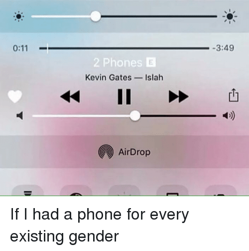 011 Phones El Kevin Gates Islah AirDrop 349 if I Had a Phone
