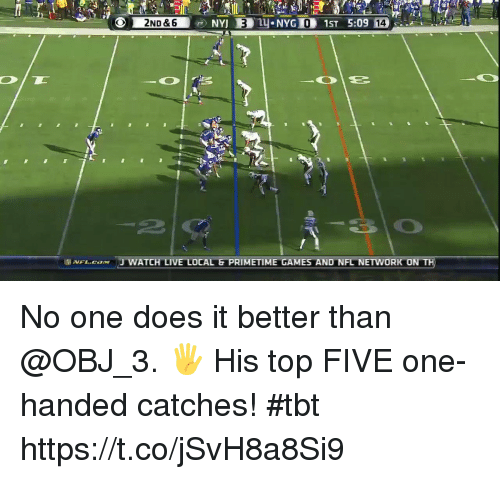 Memes, Nfl, and Tbt: 0  14  2  .vFL.caxw 'J WATCH LIVE LOCAL G PRIMETIME GAMES AND NFL NETWORK ON No one does it better than @OBJ_3. 🖐   His top FIVE one-handed catches! #tbt https://t.co/jSvH8a8Si9