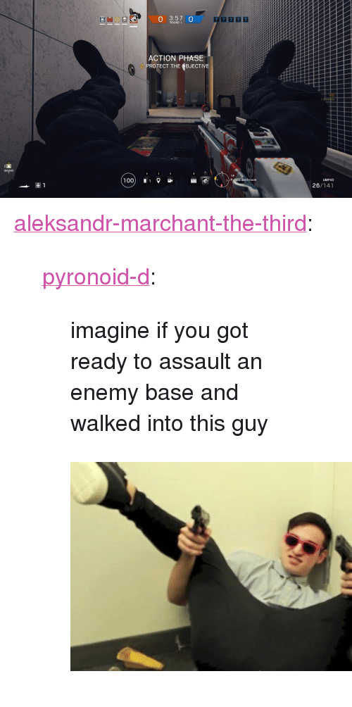 """Tumblr, Blog, and Http: 0 3:57  0  ROUND 1  ACTION PHASE  PROTECT THE OBJECTIVE  +10  DEFEND  1F  I C Bathroom  UMP45  26/141 <p><a class=""""tumblr_blog"""" href=""""http://aleksandr-marchant-the-third.tumblr.com/post/148857272619"""">aleksandr-marchant-the-third</a>:</p><blockquote> <p><a class=""""tumblr_blog"""" href=""""http://pyronoid-d.tumblr.com/post/148850247474"""">pyronoid-d</a>:</p> <blockquote> <p>imagine if you got ready to assault an enemy base and walked into this guy</p> </blockquote> <p><figure class=""""tmblr-full"""" data-orig-height=""""332"""" data-orig-width=""""604""""><img src=""""https://78.media.tumblr.com/83c3d90c87533598987656f5f2a7f461/tumblr_inline_obtljbrBPM1rz669q_540.jpg"""" data-orig-height=""""332"""" data-orig-width=""""604""""/></figure></p> </blockquote>"""