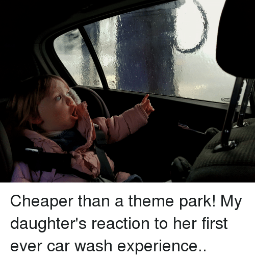 Funny, Car Wash, and Theme: 0 Cheaper than a theme park! My daughter's reaction to her first ever car wash experience..