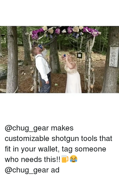 Memes, Tag Someone, and 🤖: 0 @chug_gear makes customizable shotgun tools that fit in your wallet, tag someone who needs this!!🍺😂 @chug_gear ad