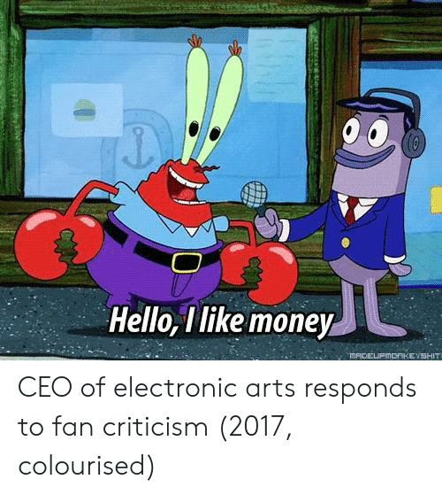 Hello, Money, and Electronic Arts: 0  Hello, I like money CEO of electronic arts responds to fan criticism (2017, colourised)