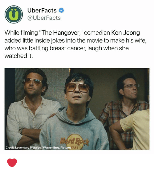 "Ken, Memes, and Warner Bros.: 0%  UberFacts  @UberFacts  While filming ""The Hangover,"" comedian Ken Jeong  added little inside jokes into the movie to make his wife,  who was battling breast cancer, laugh when she  watched it.  Credit: Legendary Pictures/Warner Bros. Pictures  FE ❤️"