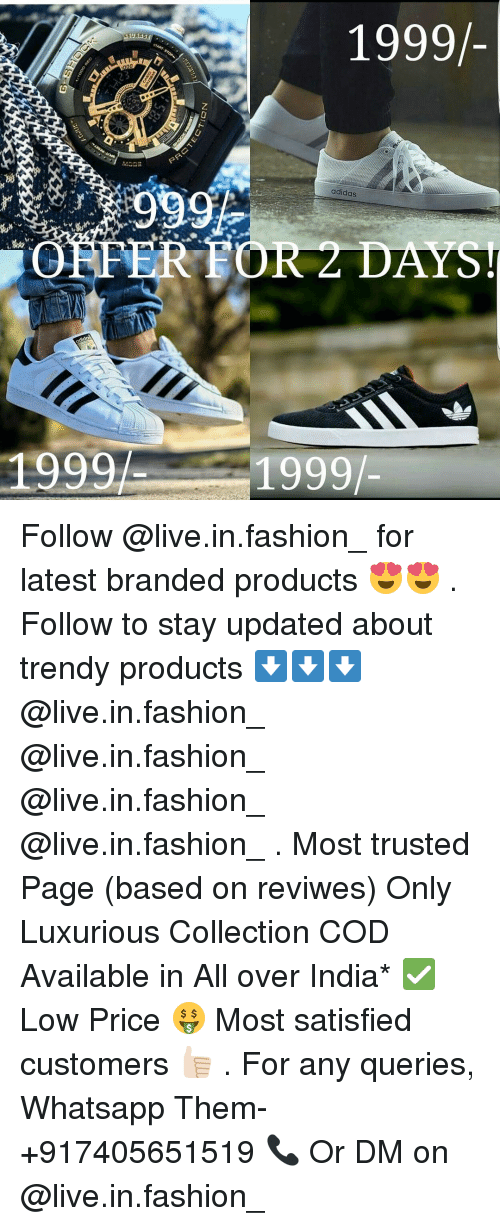 Adidas, Fashion, and Whatsapp: 00  1999A  1999/-  adidas  1999 Follow @live.in.fashion_ for latest branded products 😍😍 . Follow to stay updated about trendy products ⬇️⬇️⬇️ @live.in.fashion_ @live.in.fashion_ @live.in.fashion_ @live.in.fashion_ . Most trusted Page (based on reviwes) Only Luxurious Collection COD Available in All over India* ✅ Low Price 🤑 Most satisfied customers 👍🏻 . For any queries, Whatsapp Them- +917405651519 📞 Or DM on @live.in.fashion_