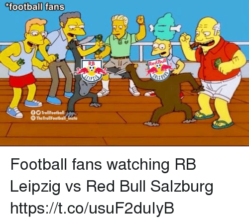 Football, Memes, and Red Bull: 00 TrolilFootball  The TrollFootba Football fans watching RB Leipzig vs Red Bull Salzburg https://t.co/usuF2duIyB