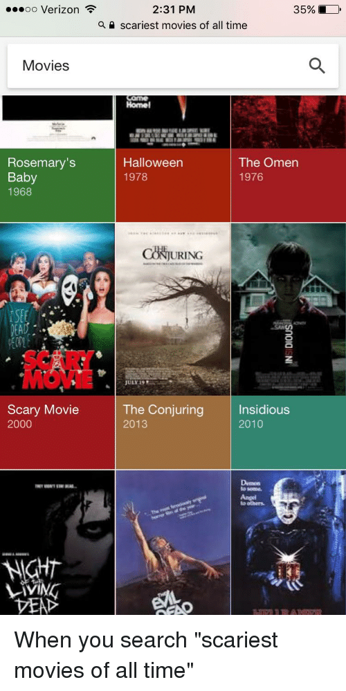 Halloween, Movies, and Verizon: 00 Verizon  2:31 PM  35%  a  scariest movies of all time  Movies  Homel  Rosemary's  Baby  1968  Halloween  1978  The Omen  1976  URING  JULY 19  The Conjuring  2013  Insidious  2010  2000  to some.  Angel  to others  NIGHT  VEA