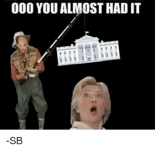 Dank, 🤖, and You Almost Had It: 000 YOU ALMOST HAD IT -SB
