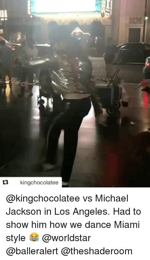 Funny, Michael Jackson, and Worldstar: 01  kinachocolatee @kingchocolatee vs Michael Jackson in Los Angeles. Had to show him how we dance Miami style 😂 @worldstar @balleralert @theshaderoom